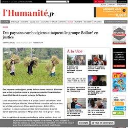 Des paysans cambodgiens attaquent le groupe Bolloré en justice