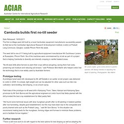 Cambodia builds first no-till seeder