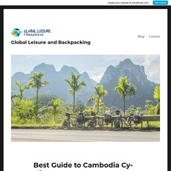 Best Guide to Cambodia Cycling Tours – Global Leisure and Backpacking