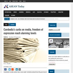 Cambodia's curbs on media, freedom of expression reach alarming levels