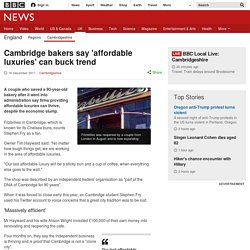 Cambridge bakers say 'affordable luxuries' can buck trend