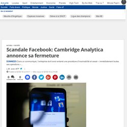 Scandale Facebook: Cambridge Analytica annonce sa fermeture