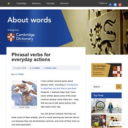 Phrasal verbs for everyday actions – About Words – Cambridge Dictionaries Online blog