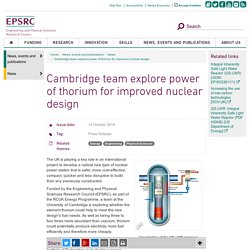 Cambridge team explore power of thorium for improved nuclear design - EPSRC website