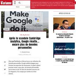 Après le scandale Cambridge Analytica, Google récolte encore plus de données personnelles
