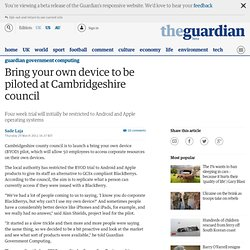 Bring your own device to be piloted at Cambridgeshire council | Guardian Government Computing | Guardian Professional