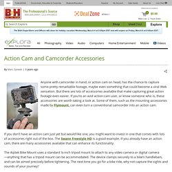 Action Cam and Camcorder Accessories | BH inDepth
