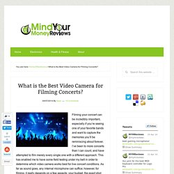 Best Video Camera or Camcorder for Filming Concerts