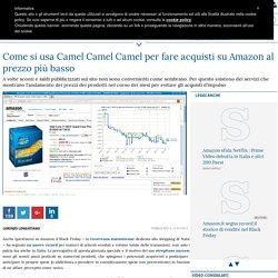 Come si usa Camel Camel Camel per fare acquisti su Amazon al prezzo più basso
