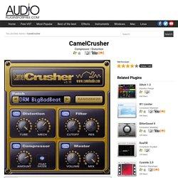 CamelCrusher (Compressor, Distortion, Filter)