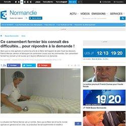 FRANCE 3 BASSE NORMANDIE 26/08/15 ce camembert fermier bio connaît des difficultés... pour répondre à la demande !