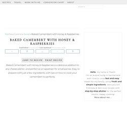 Baked Camembert with Honey & Raspberries – Eat, Little Bird