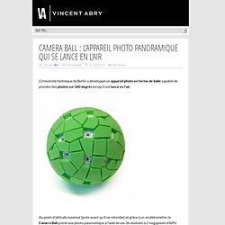 Camera Ball : l'appareil photo panoramique qui se lance en l'air