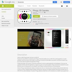 Phogy, 3D Caméra – Applications Android sur Google Play