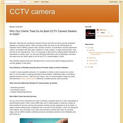 CCTV camera: Why Our Clients Treat Us As Best CCTV Camera Dealers In India?