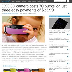 DXG 3D camera costs 70 bucks, or just three easy payments of $23.99