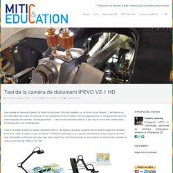 Test de la caméra de document IPEVO VZ-1 HD – MITIC & Education