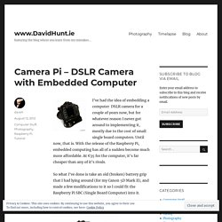 Camera Pi – DSLR Camera with Embedded Computer