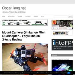 Mount Camera Gimbal on Mini Quadcopter - Feiyu Mini3D 3-Axis Review