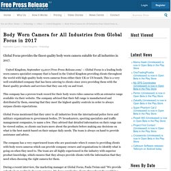Body Worn Camera for All Industries from Global Focus in 2017