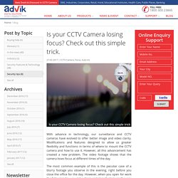 Is your CCTV Camera losing focus? Check out this simple trick.