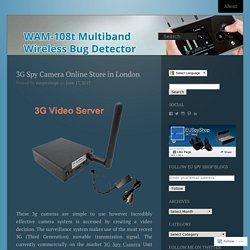3G Spy Camera Online Store in London