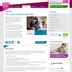TV or film camera operator job information