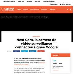 Nest Cam, la caméra de vidéo-surveillance connectée signée Google