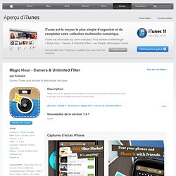 Magic Hour - Camera & Unlimited Filter pour iPhone 3GS, iPhone 4, iPhone 4S, iPod touch (4e génération), iPad 2 Wi-Fi, iPad 2 Wi-Fi + 3G, iPad (3rd generation) et iPad Wi-Fi + 4G dans l'App Store d'iTunes