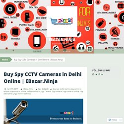 Buy Spy CCTV Cameras in Delhi Online