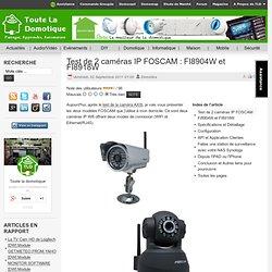 Test de 2 caméras IP FOSCAM : FI8904W et FI8918W