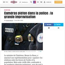 Caméras piéton dans la police: la grande improvisation