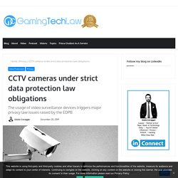 CCTV cameras under strict data protection law obligations