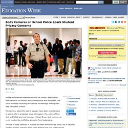 Body Cameras on School Police Spark Student Privacy Concerns