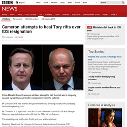 Cameron attempts to heal Tory rifts over IDS resignation