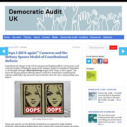 """Oops I did it again!"" Cameron and the Britney Spears Model of Constitutional Reform"