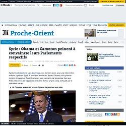 Syrie : Obama et Cameron peinent à convaincre leurs Parlements