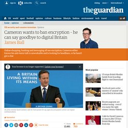 Cameron wants to ban encryption – he can say goodbye to digital Britain