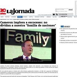 "Cameron implora a escoceses: no dividan a nuestra ""familia de naciones"""