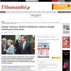 Europe: Cameron, Merkel et Hollande veulent un budget austère pour 2014-2020