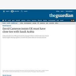 David Cameron insists UK must have close ties with Saudi Arabia
