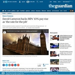 David Cameron backs MPs' 10% pay rise as 'the rate for the job'