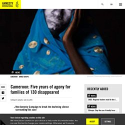 Cameroon: Five years of agony for families of 130 disappeared