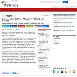 Cameroon: Imbolo Mbue - Africa's First Million-Dollar Novelist