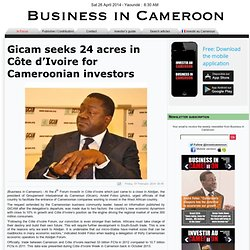 Gicam seeks 24 acres in Côte d'Ivoire for Cameroonian investors