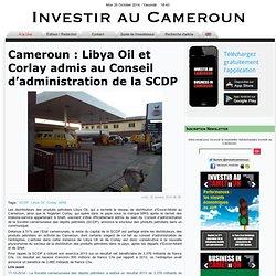 Cameroun : Libya Oil et Corlay admis au Conseil d'administration de la SCDP