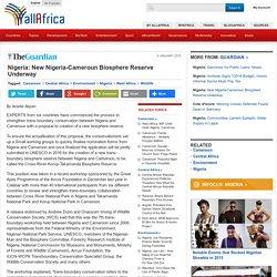 Nigeria: New Nigeria-Cameroun Biosphere Reserve Underway