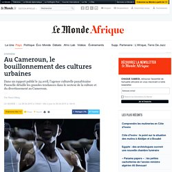 Au Cameroun, le bouillonnement des cultures urbaines