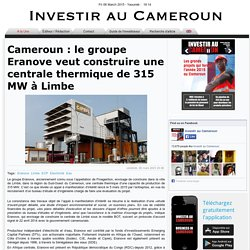 le groupe Eranove veut construire une centrale thermique de 315 MW à Limbe