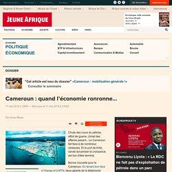 Cameroun : quand l'économie ronronne... - JeuneAfrique.com